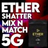 Ether shatter